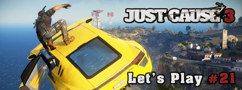[Let's Play] Just Cause 3 – Partie 21
