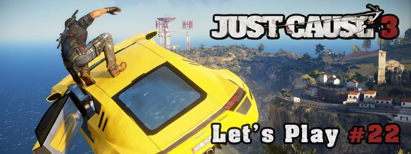 [Let's Play] Just Cause 3 – Partie 22