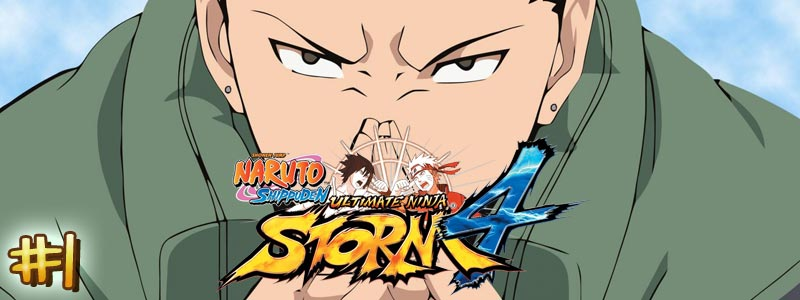 [Let's Play – DLC Shikamaru] Naruto Shippuden Ultimate Ninja Storm 4 – Partie 1/3